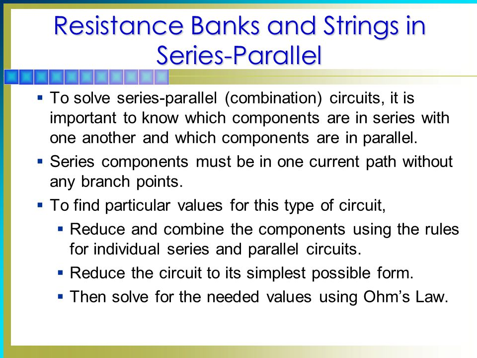Resistance Banks and Strings in Series-Parallel