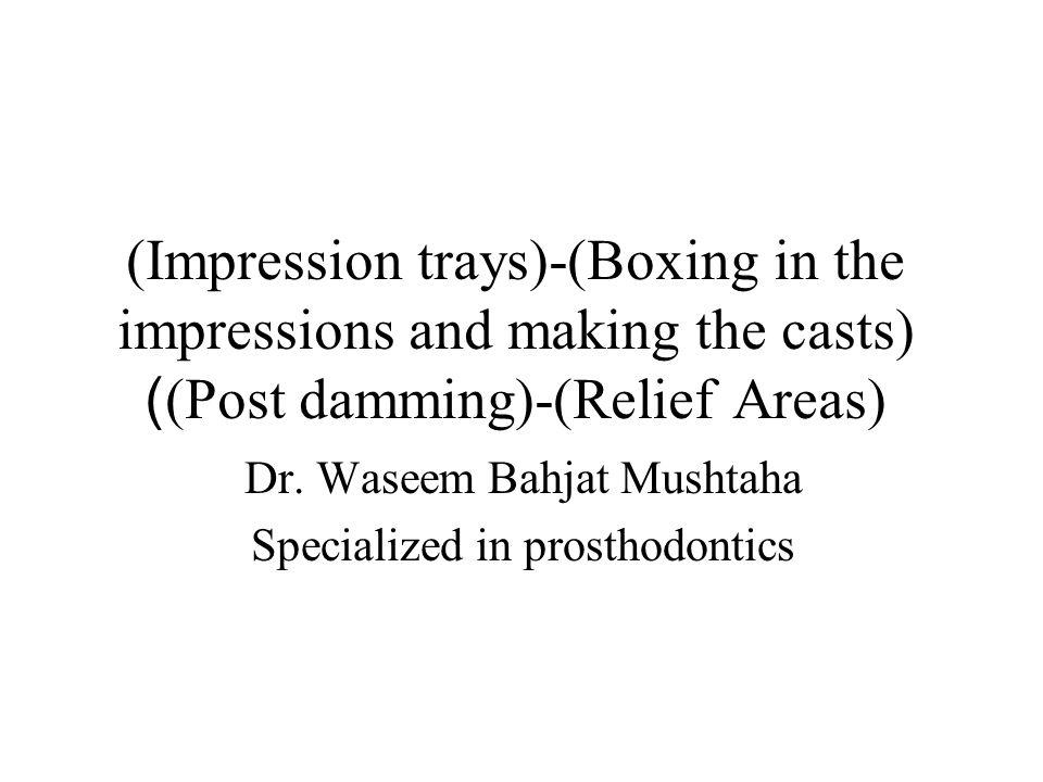 Dr  Waseem Bahjat Mushtaha Specialized in prosthodontics