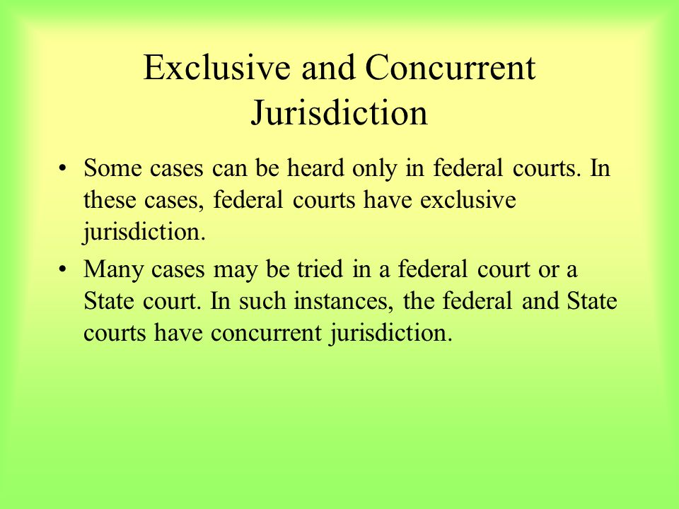 Exclusive and Concurrent Jurisdiction