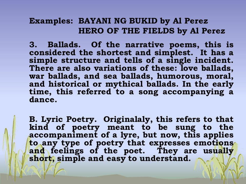 philippine literature narrative Is an extended narrative about heroic exploits often under supernatural control it  may deal with heroes and gods lyric poetry originally, this refers to that kind.