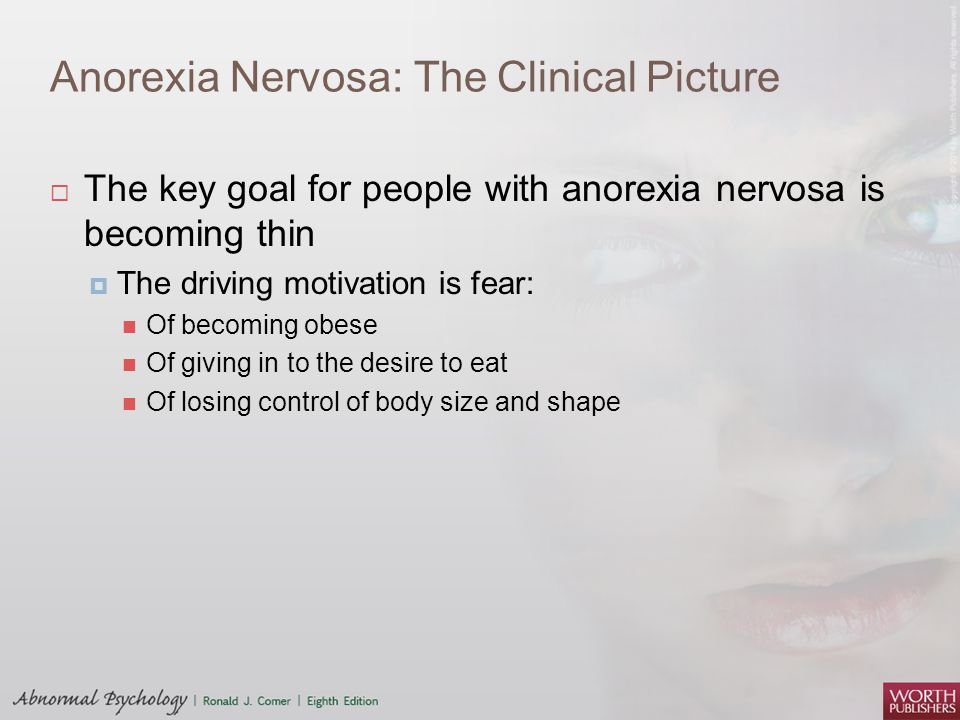 the clinical background information of anorexia nervosa Primary anorexia nervosa background and mean age of onset were found to be similar as were the majority of clinical features at presentation anorexia.