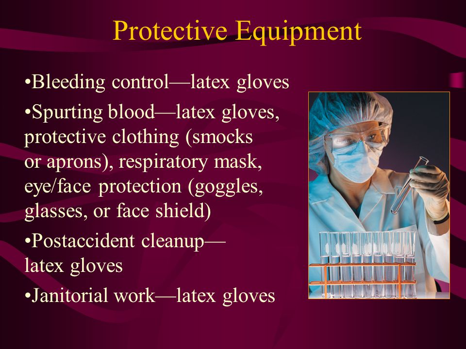 Protective Equipment Bleeding control—latex gloves