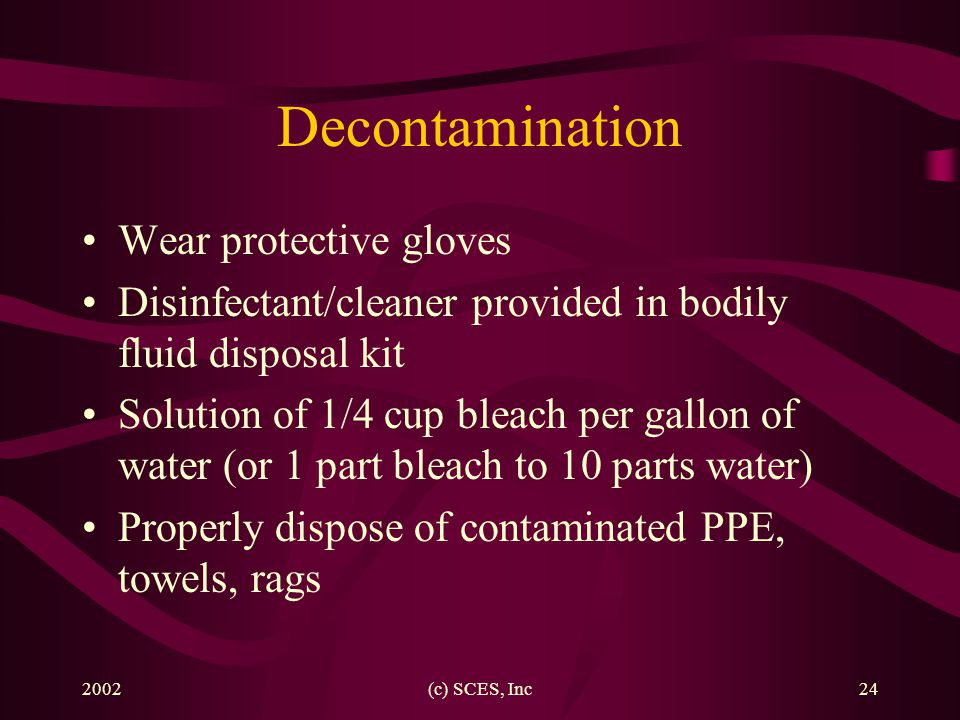 Decontamination Wear protective gloves