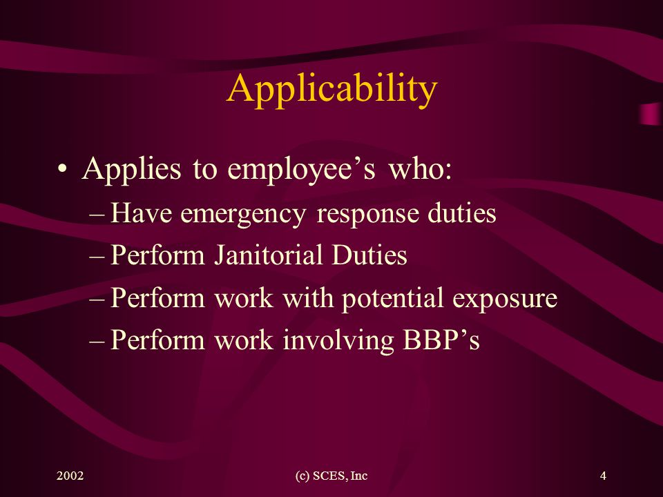 Applicability Applies to employee's who: