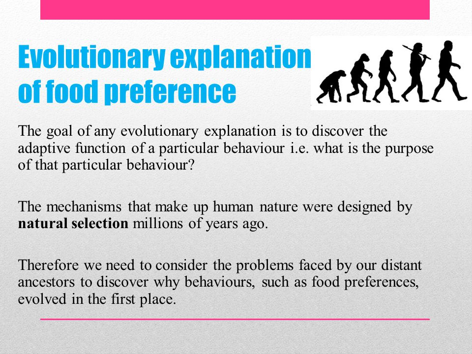 evolutionary explanations of food preference essay Posts about eating behaviours written by sam cook revise psychology the evolutionary explanations of food preferences posted by sam cook.