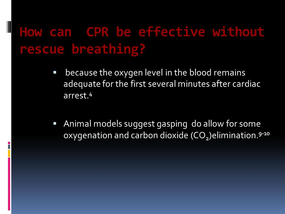 How can CPR be effective without rescue breathing