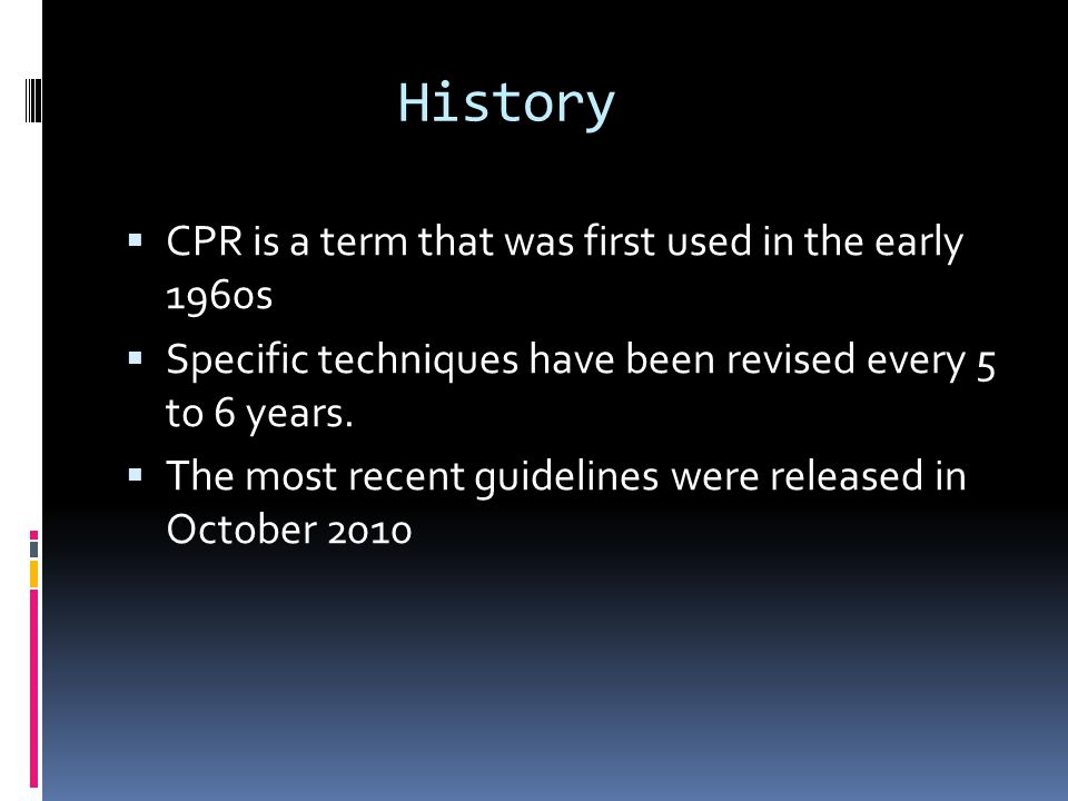 History CPR is a term that was first used in the early 1960s