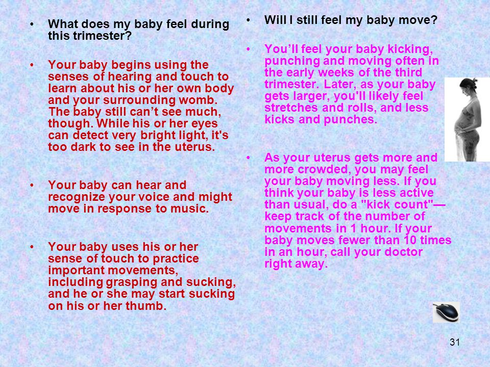 Will I still feel my baby move