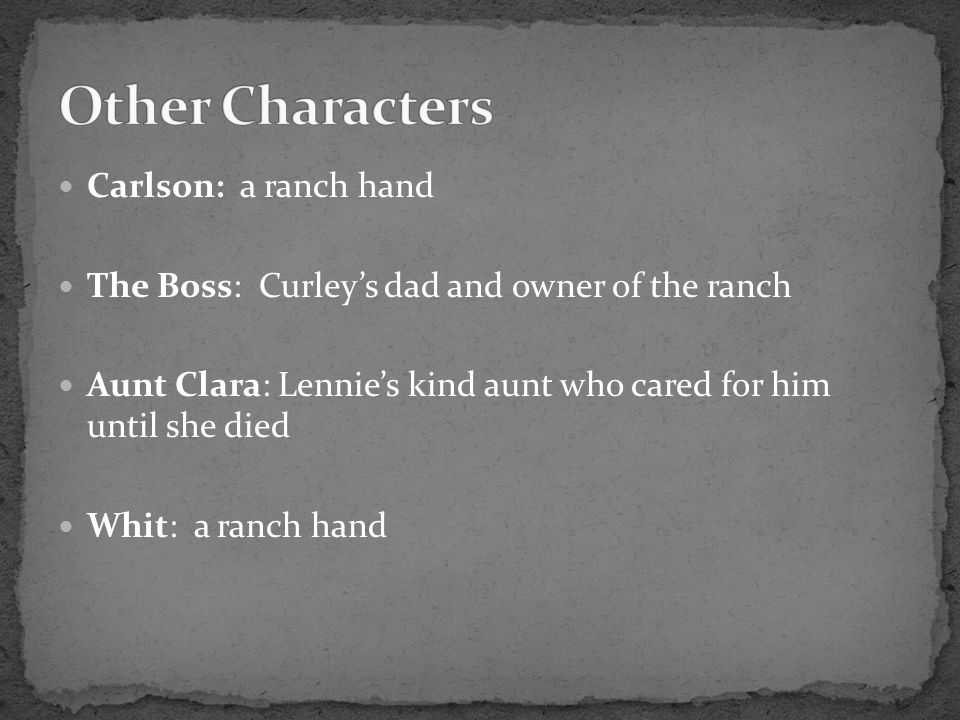 Other Characters Carlson: a ranch hand