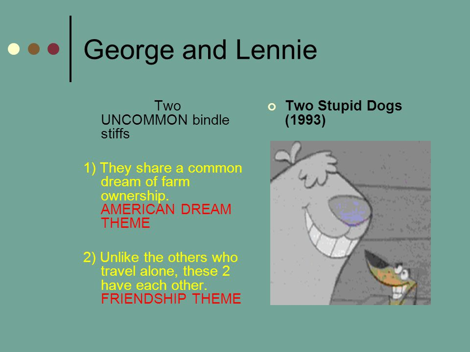 George and Lennie Two UNCOMMON bindle stiffs