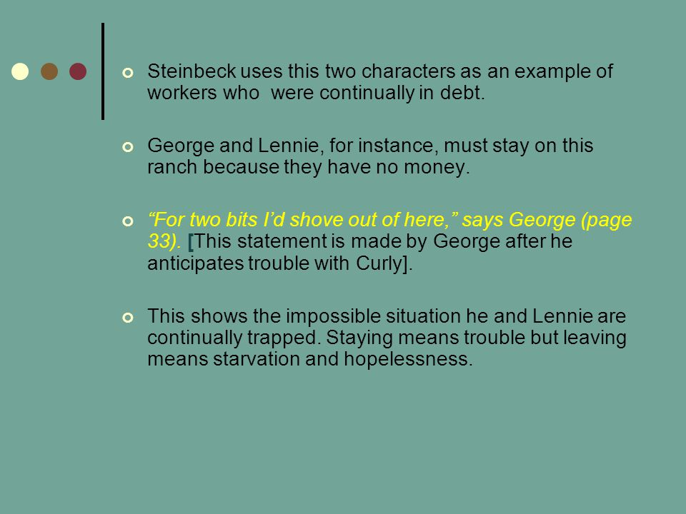 Steinbeck uses this two characters as an example of workers who were continually in debt.