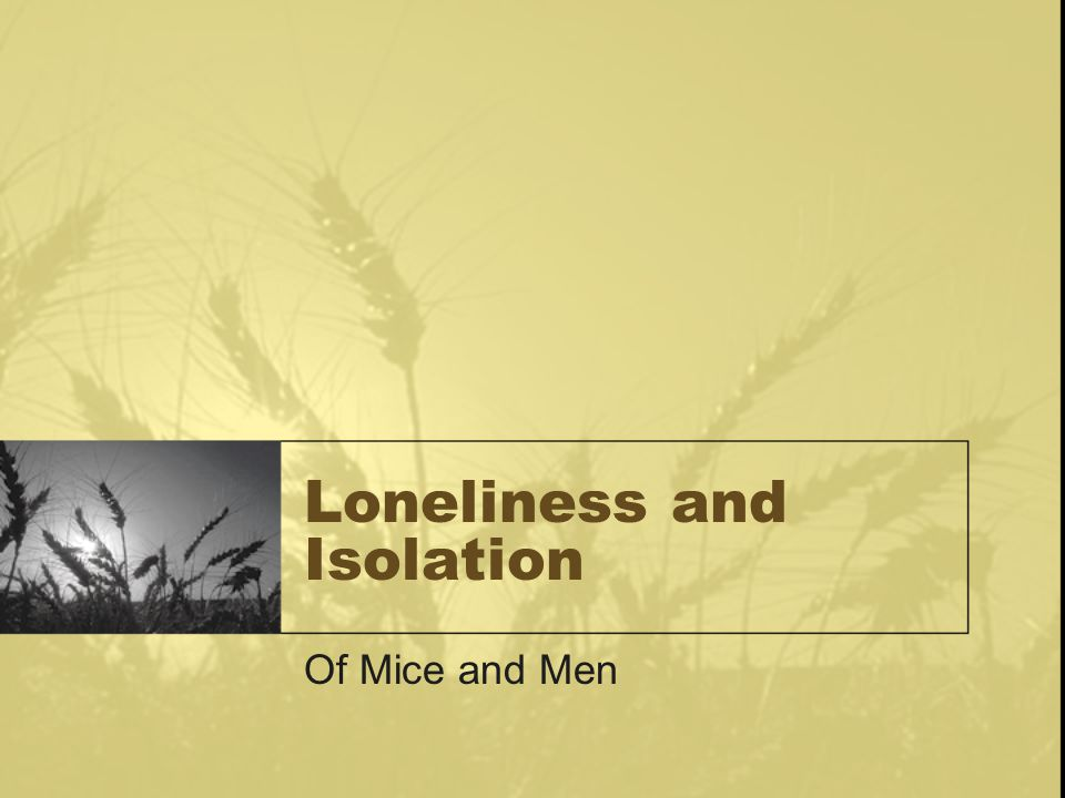 the theme of loneliness in the novella of mice and men by john steinbeck