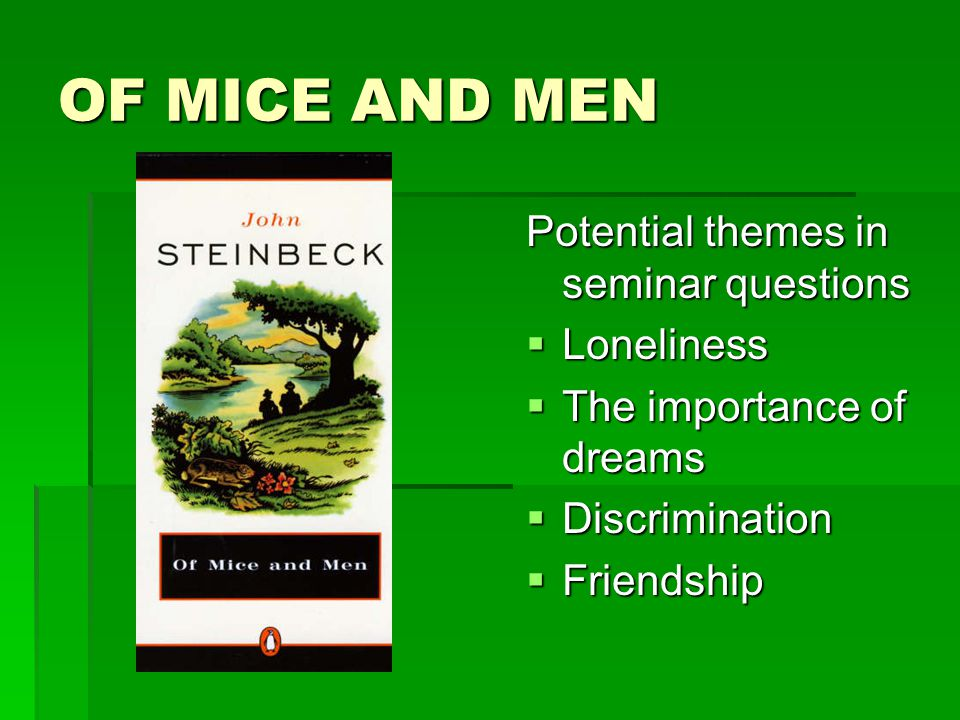 "of mice and men essay on loneliness and dreams Of mice and men is mainly the dream of the central characters (george and  lennie) to have a piece of  abbreviation for our lady of loneliness (as los  angeles is short for our lady of the angels) []"" (lisca  essay in 1940 the  two men."