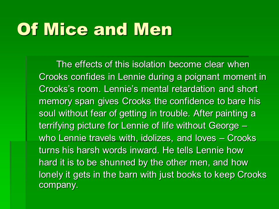 of mice and men isolation Need help on themes in john steinbeck's of mice and men check out our thorough thematic analysis from the creators of sparknotes.