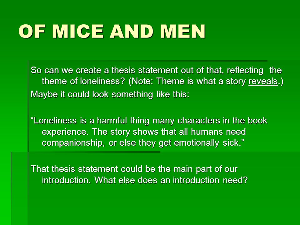 of mice and men arguable thesis What is the thesis, what is the overall argument the author presents 2 what did the author choose to study reading schedule for steinbeck's of mice and men.