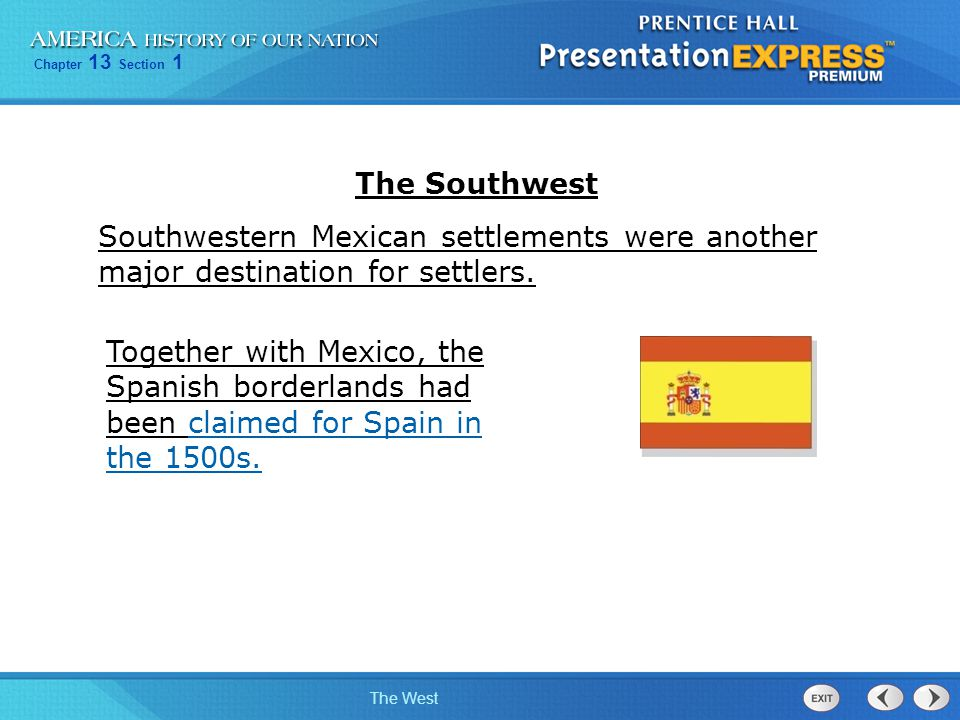 The Southwest Southwestern Mexican settlements were another major destination for settlers.
