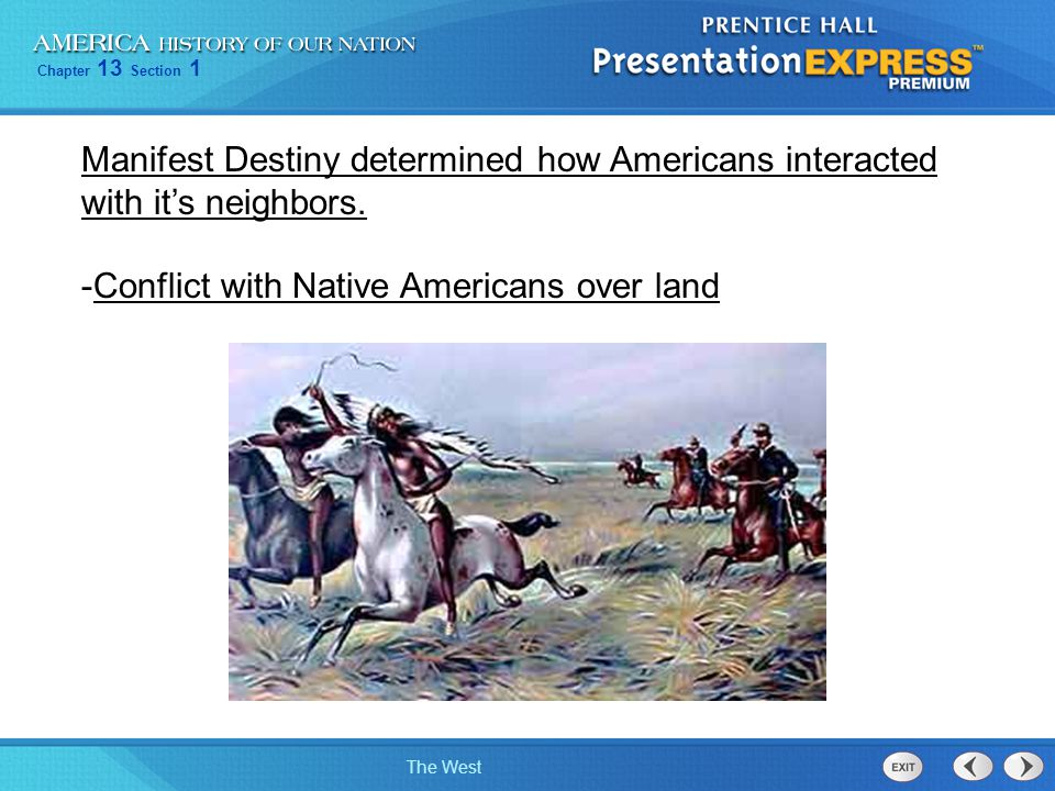 Manifest Destiny determined how Americans interacted with it's neighbors.
