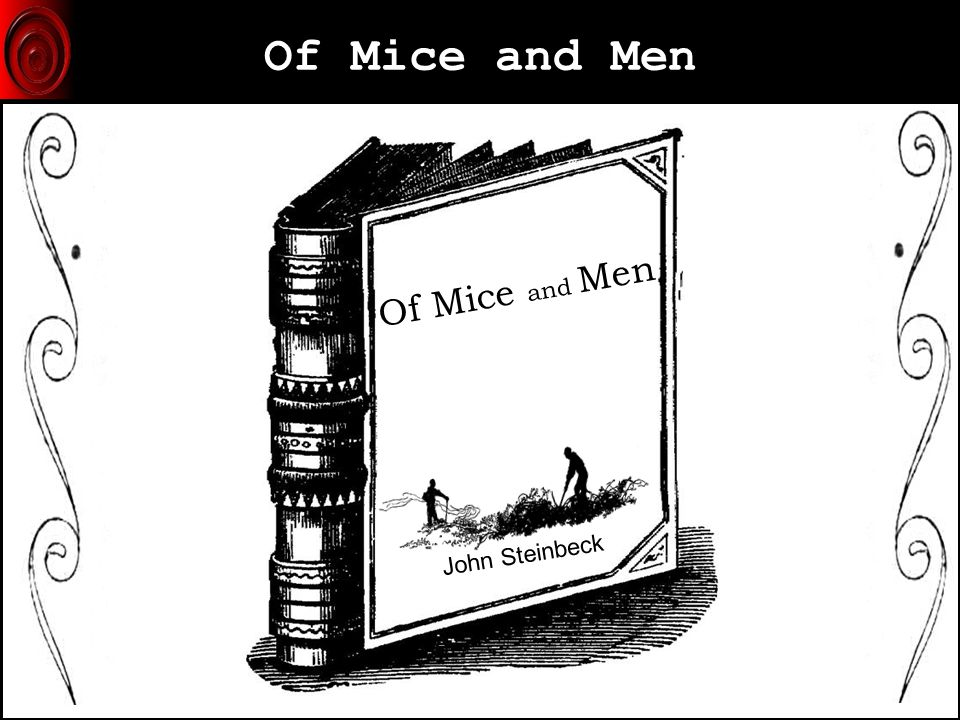 an analysis of the book of mice and men by john steinbeck In of mice and men, john steinbeck tries to tell you something about the american dream: it doesn't apply to you.