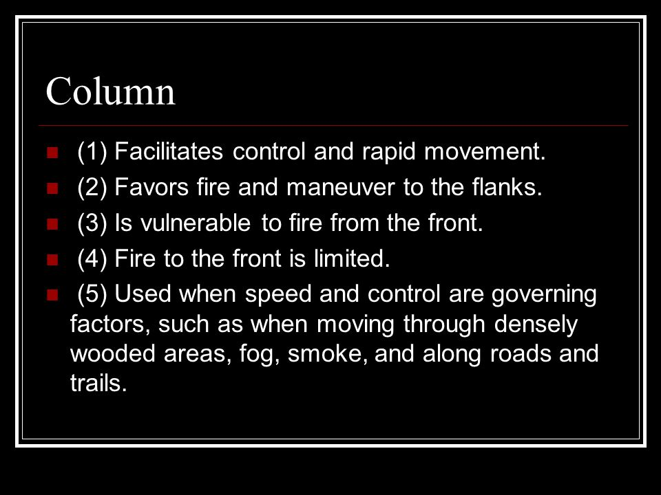 Column (1) Facilitates control and rapid movement.