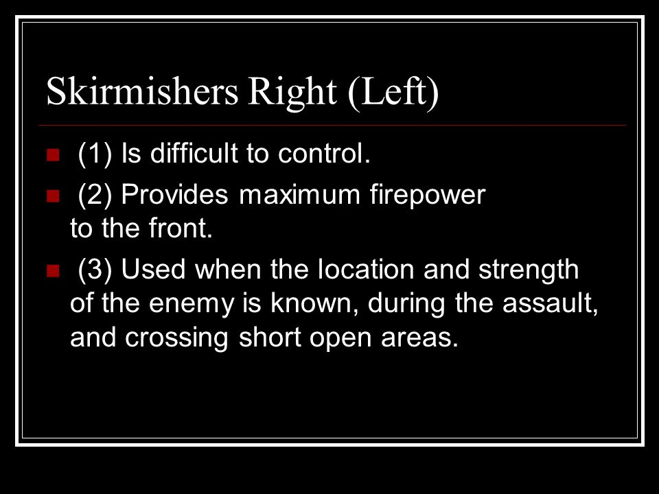 Skirmishers Right (Left)