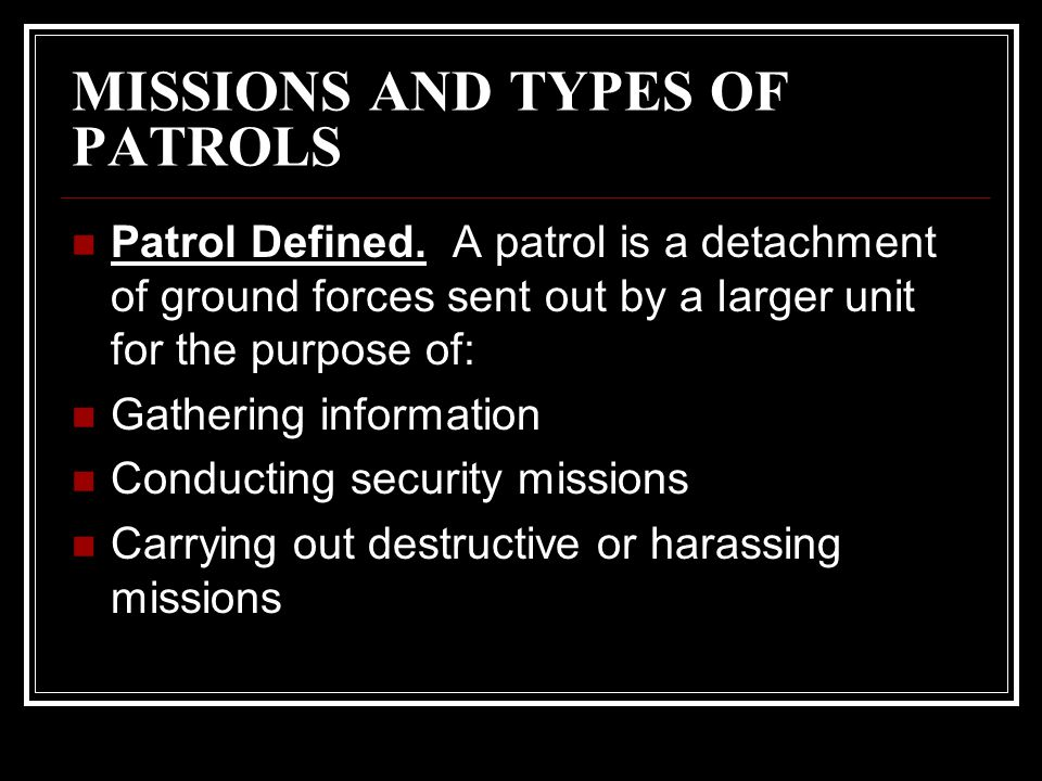 MISSIONS AND TYPES OF PATROLS