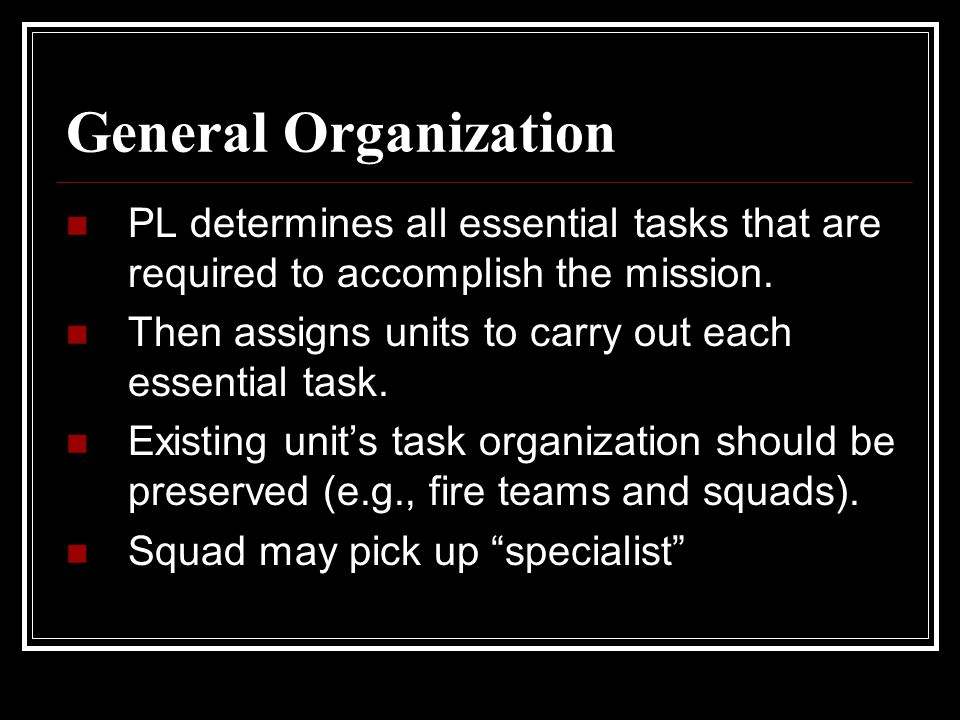 General Organization PL determines all essential tasks that are required to accomplish the mission.