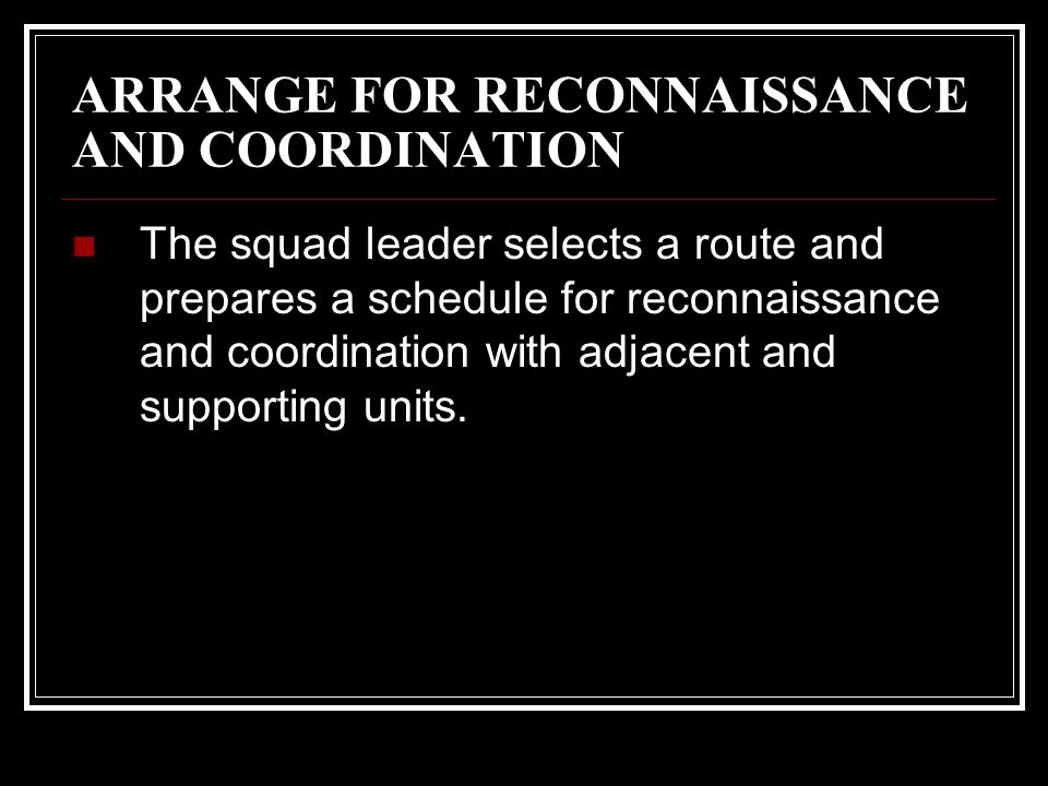 ARRANGE FOR RECONNAISSANCE AND COORDINATION
