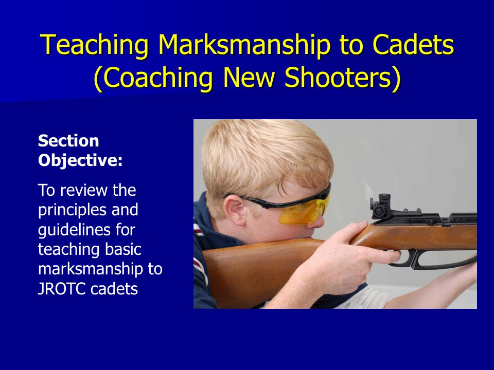 Teaching Marksmanship to Cadets (Coaching New Shooters)