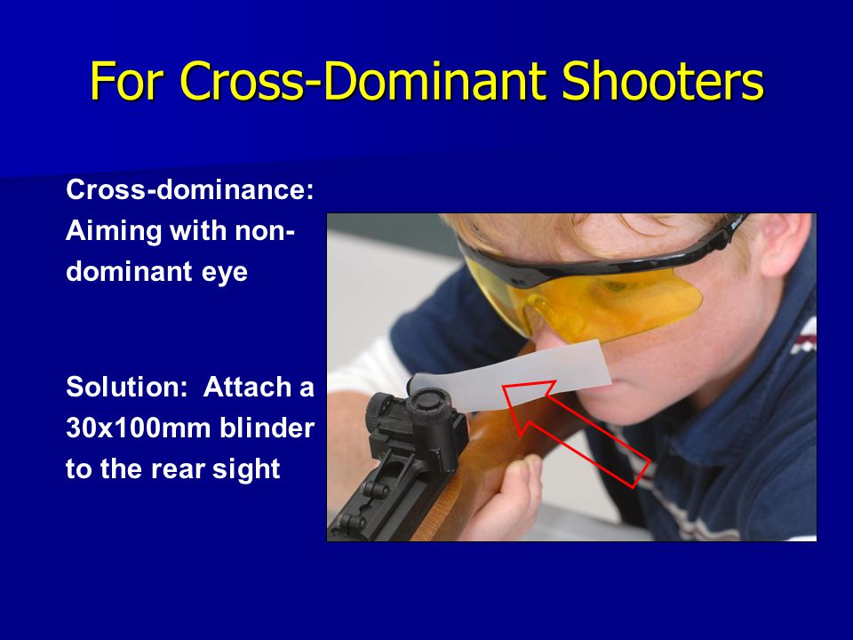 For Cross-Dominant Shooters