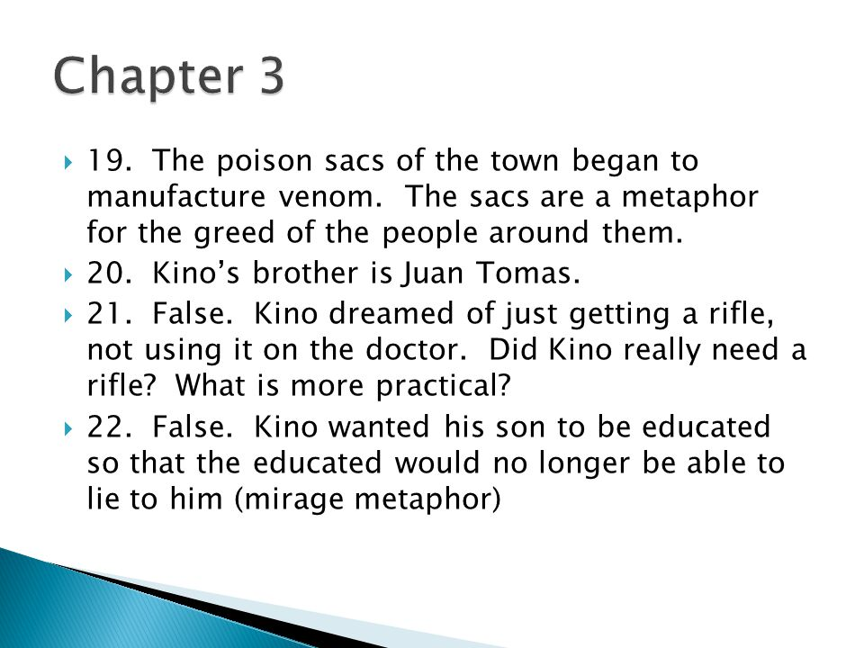 the pearl metaphors I'm doing a project on the pearl for school and i have to find an example of a  metaphor in chapter 3 but i can't find one anywhere i don't know if i just missed it .