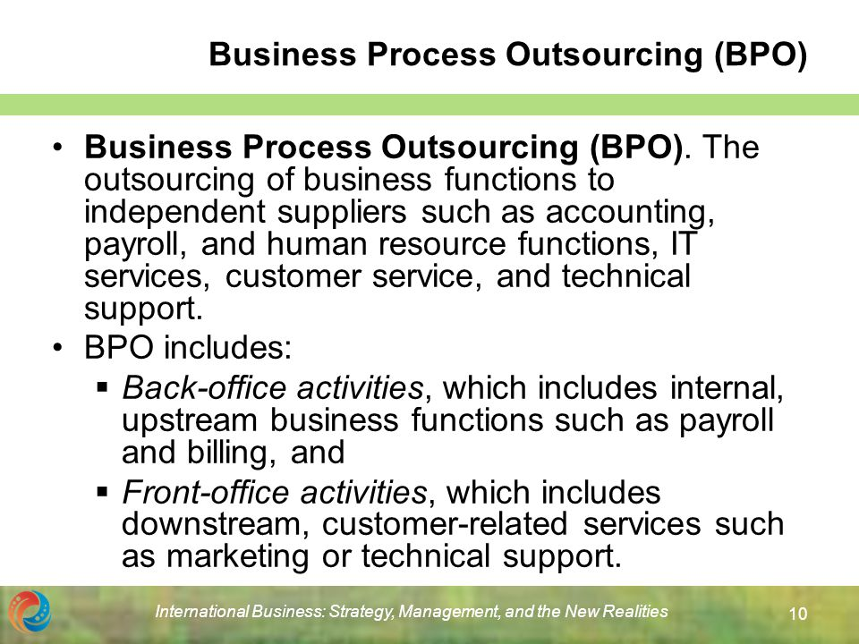 strategies for business process outsourcing What is 'business process outsourcing - bpo' business process outsourcing (bpo) is a method of subcontracting various business-related operations to third-party vendors when business process.