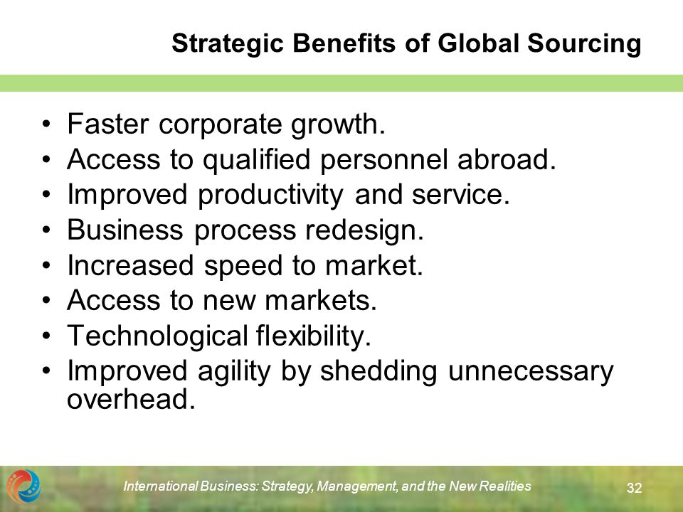strategic benefits and risks of global sourcing Keywords: resilience, global sourcing, complexities, strategies, framework  the  major benefits for sourcing in different countries are reduction in  an efficient  and adaptable supply chain risk management strategy can be.