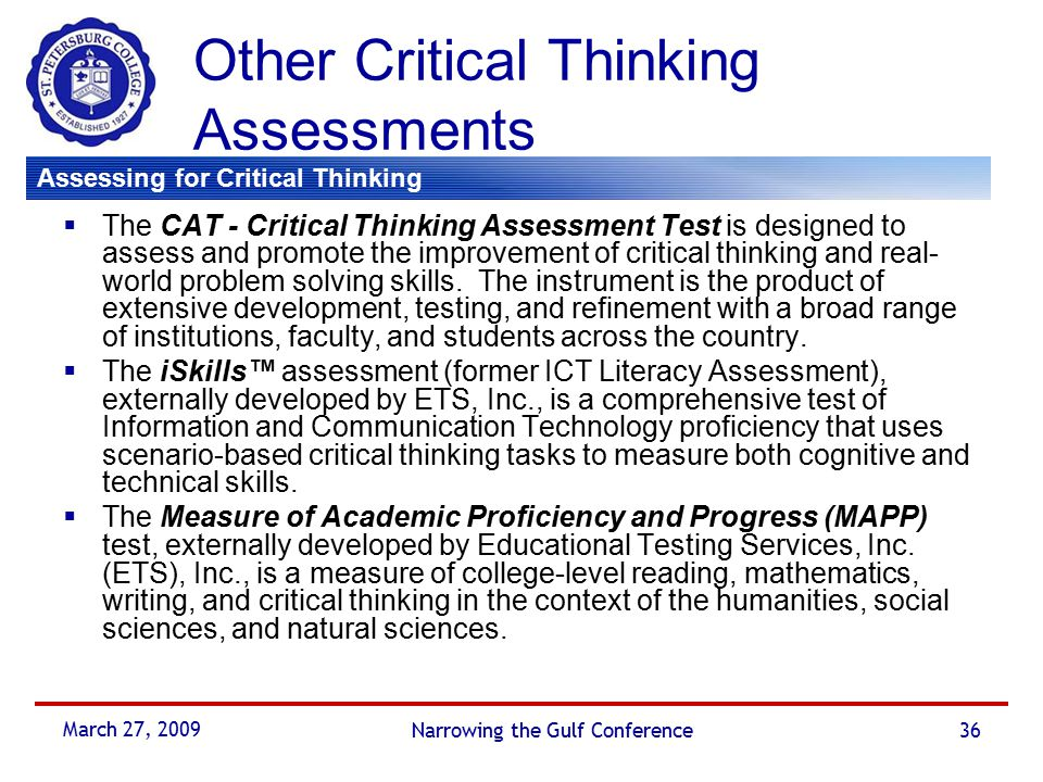 "critical thinking skills test online Researchers have developed standardized tests of critical thinking  of critical- thinking and written communication skills of its students  online] alston, kal,  1995, ""begging the question: is critical thinking biased."