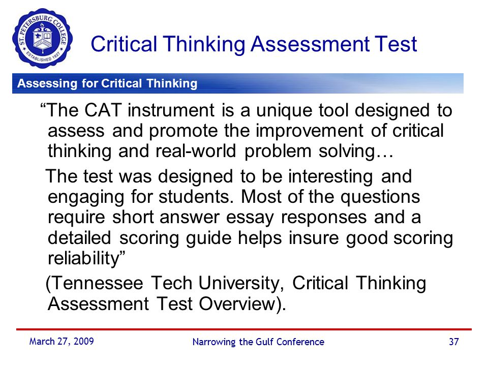 promoting and assessing critical thinking Critical thinking is a disciplined manner of thought that a person uses to assess the & promoting critical thinking in the classroom.