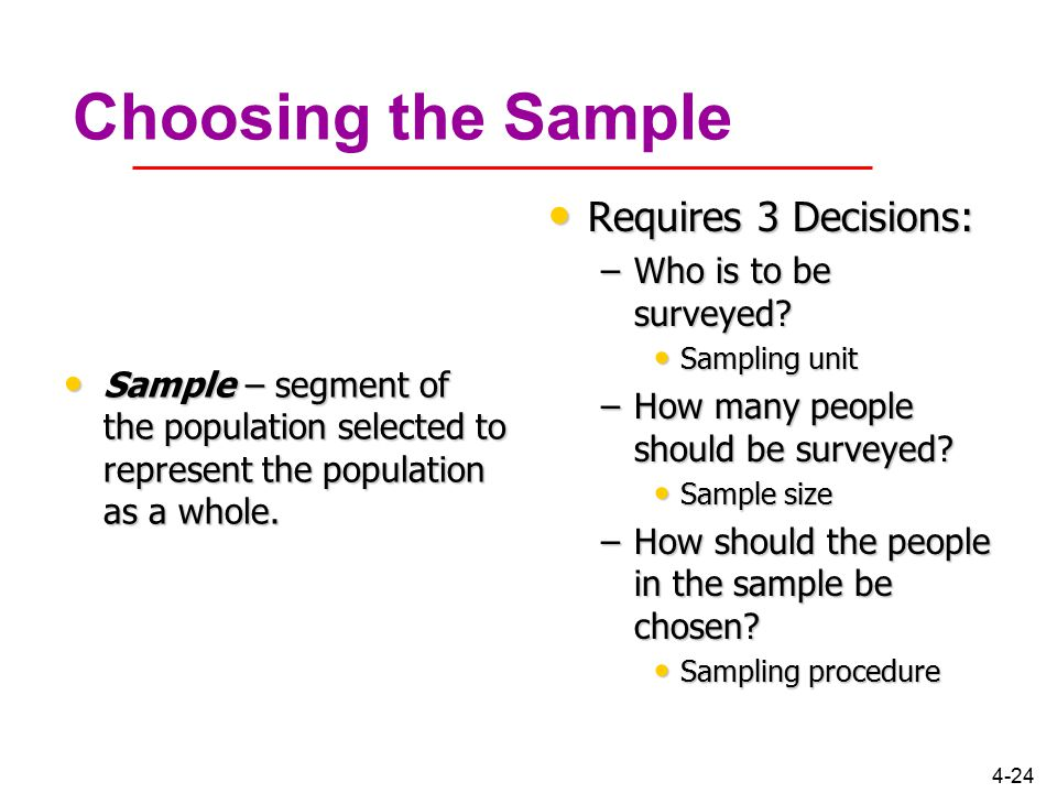 Choosing the Sample Requires 3 Decisions: Who is to be surveyed