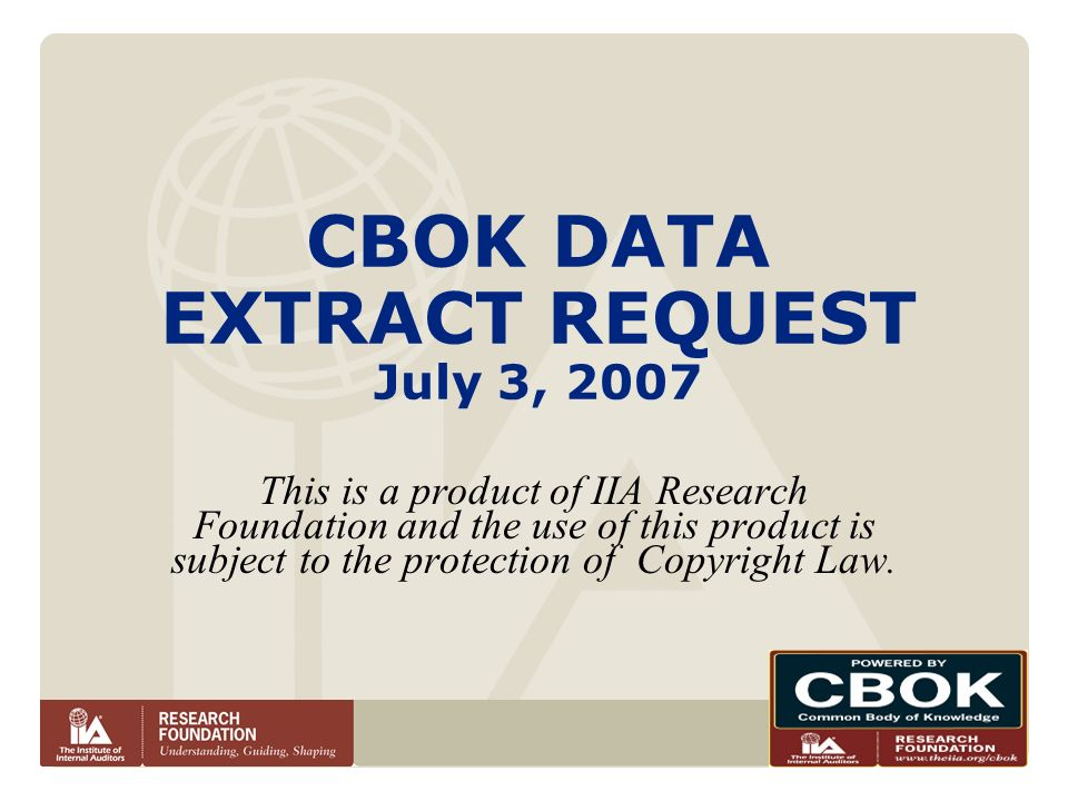 CBOK DATA EXTRACT REQUEST July 3, 2007