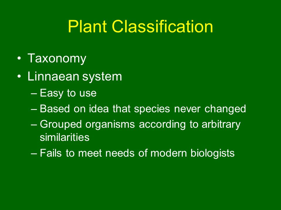 Plant Classification Taxonomy Linnaean system Easy to use