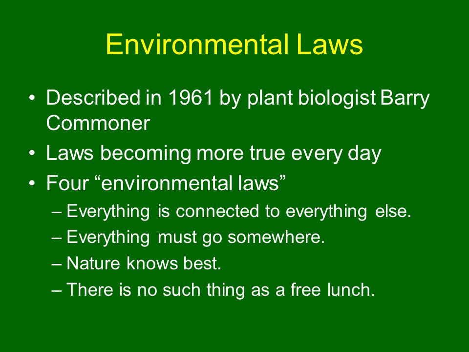 Environmental Laws Described in 1961 by plant biologist Barry Commoner