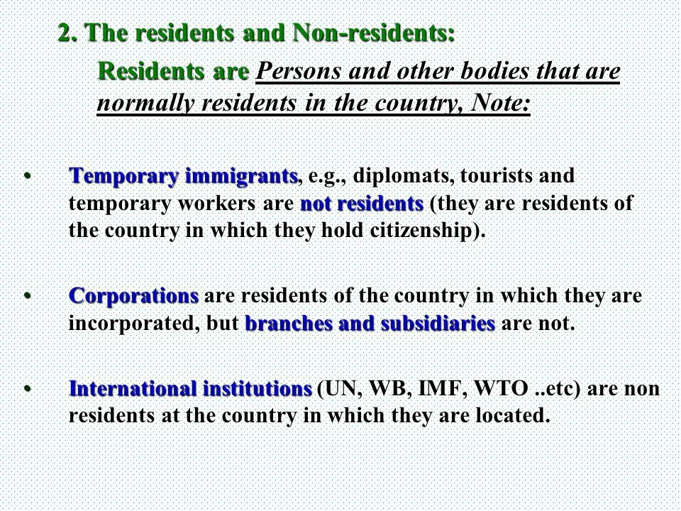 2. The residents and Non-residents: