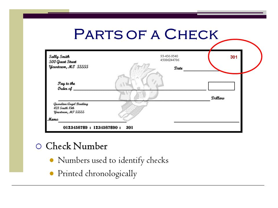 Parts of a Check Check Number Numbers used to identify checks