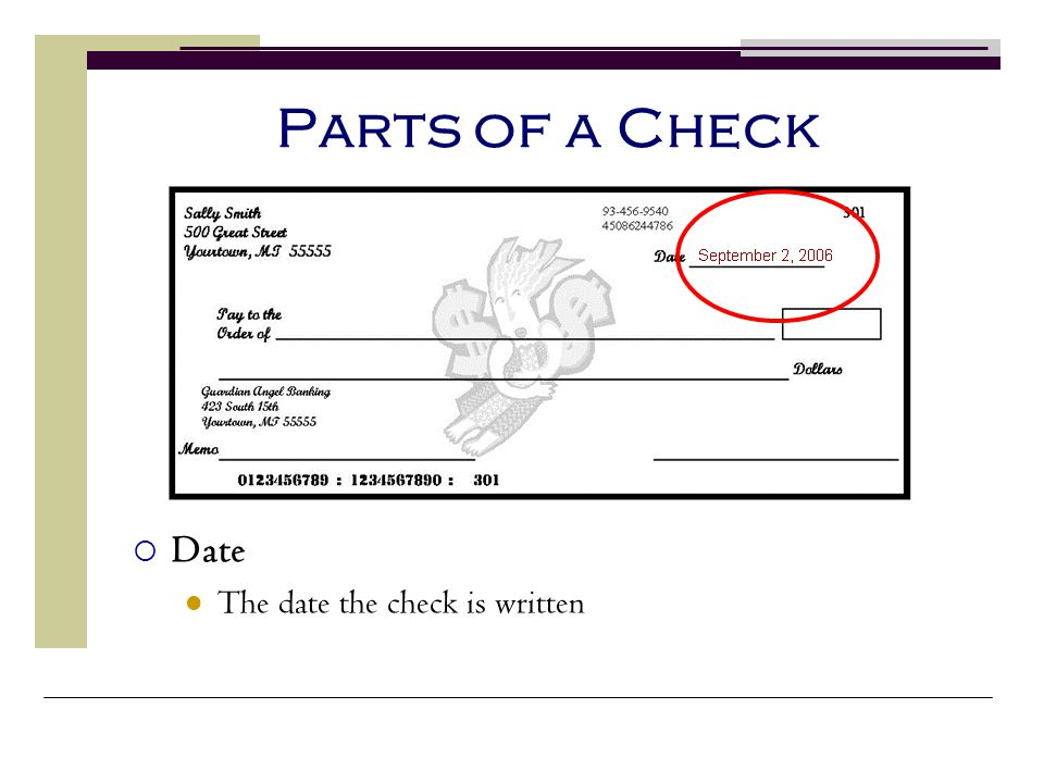 Parts of a Check Date The date the check is written