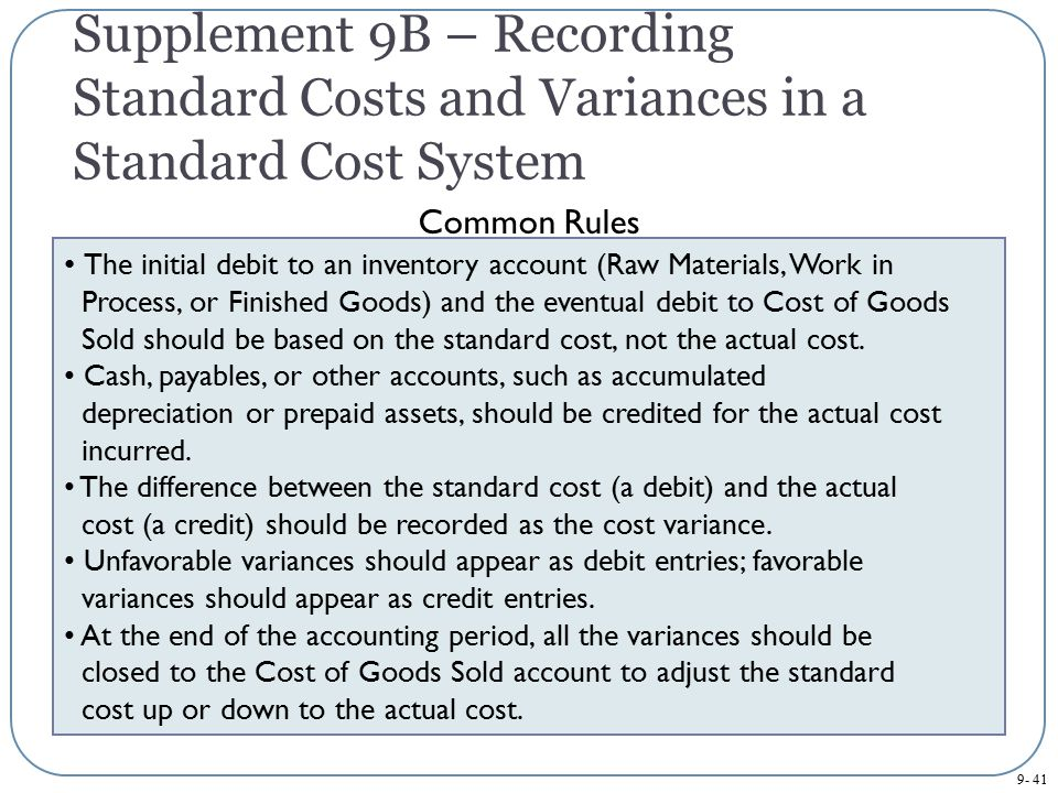 Supplement 9B – Recording Standard Costs and Variances in a Standard Cost System