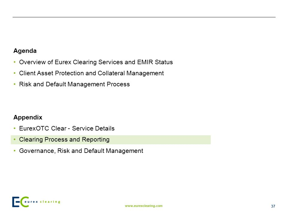 Agenda Overview of Eurex Clearing Services and EMIR Status. Client Asset Protection and Collateral Management.