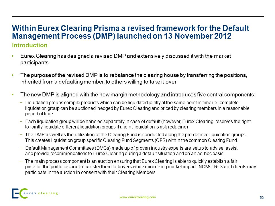 Within Eurex Clearing Prisma a revised framework for the Default Management Process (DMP) launched on 13 November 2012