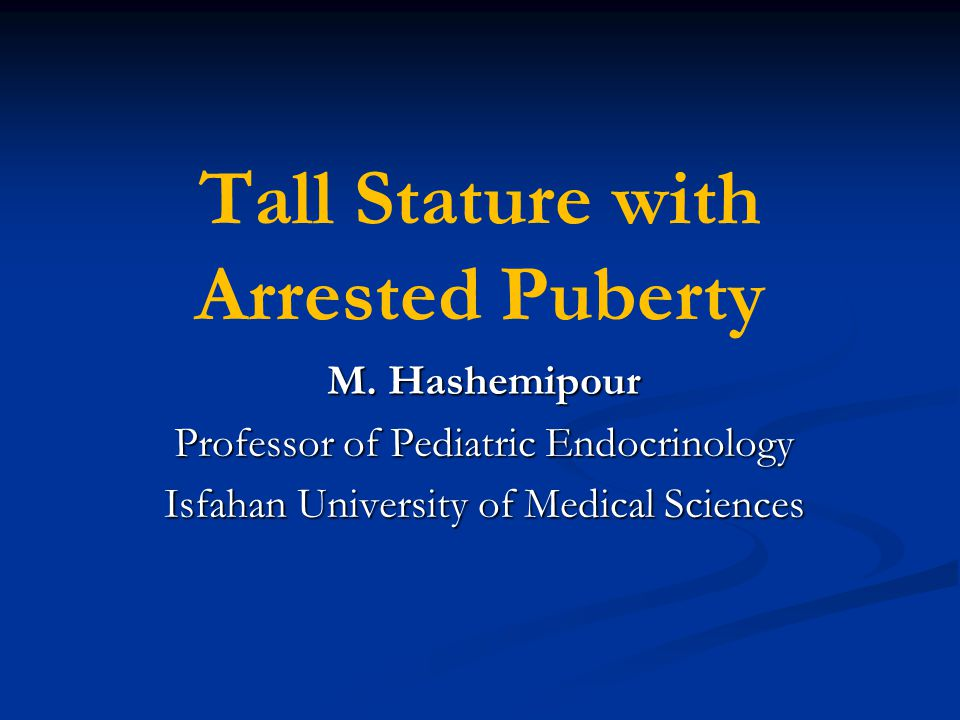 Tall Stature with Arrested Puberty