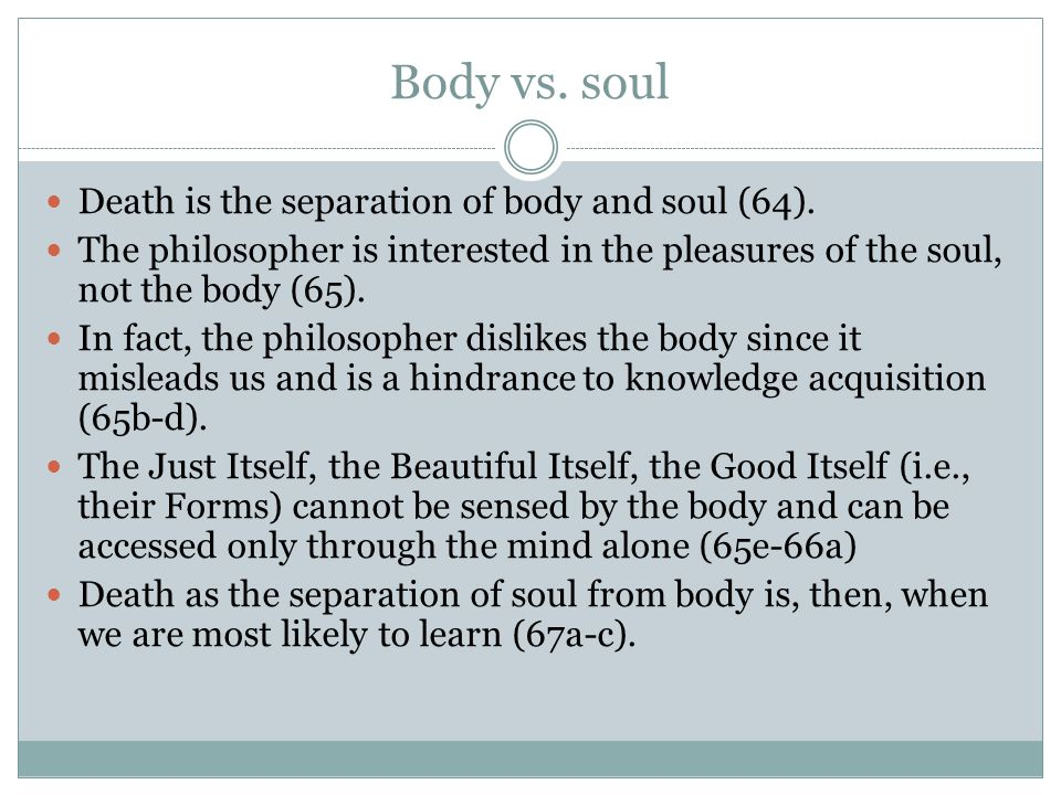 A study of platos phaedo and the separation of the body and soul
