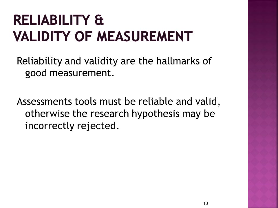 RELIABILITY & VALIDITY OF MEASUREMENT