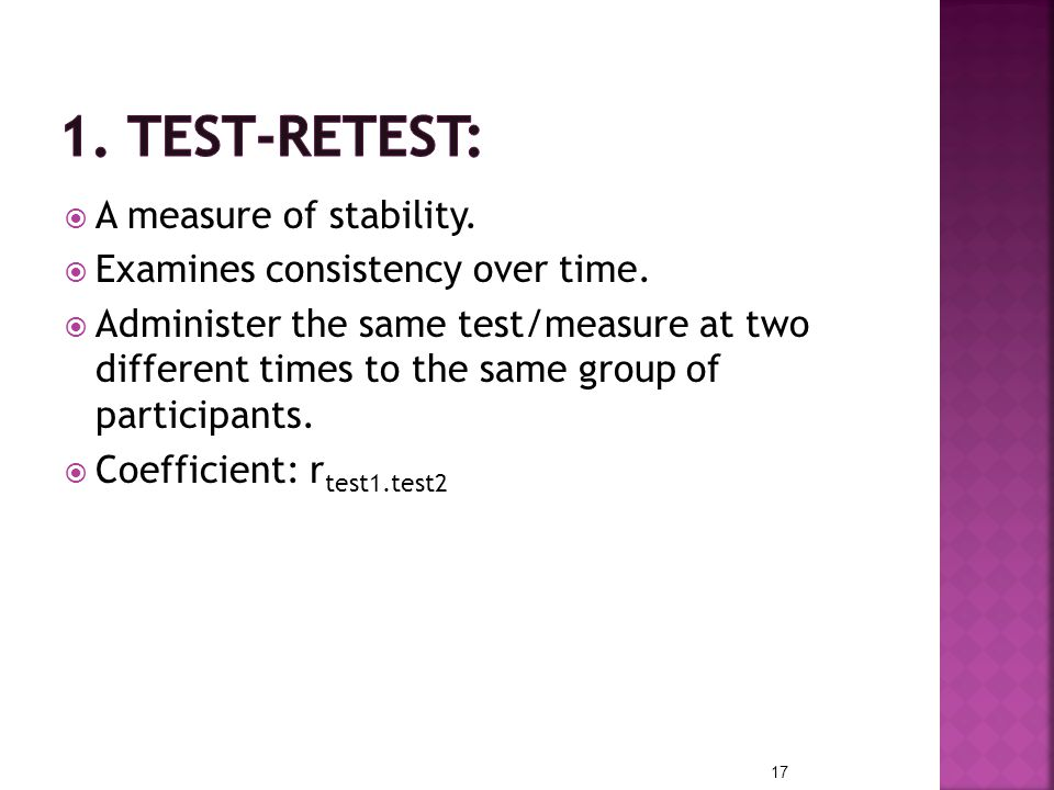 1. Test-retest: A measure of stability.