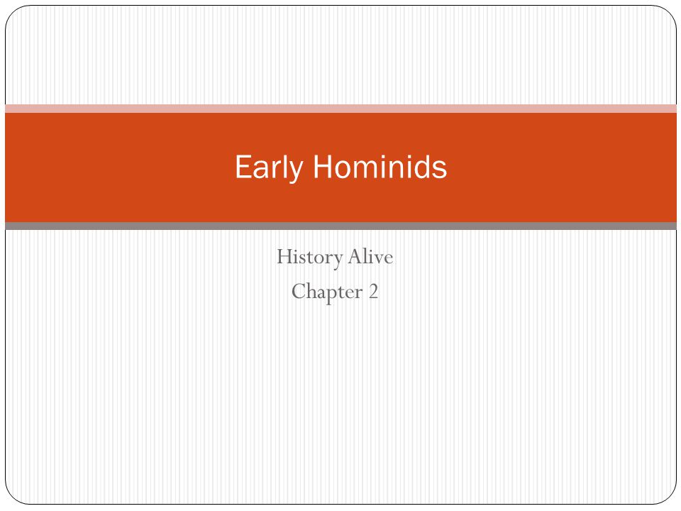 Early Hominids History Alive Chapter 2