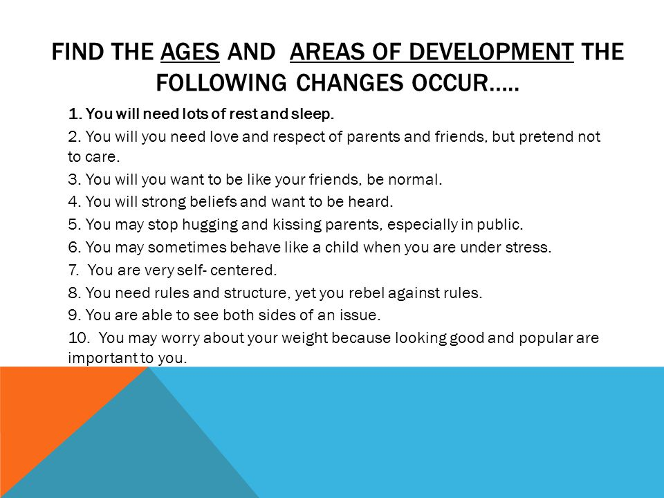 Find the ages and Areas of Development the following changes occur…..